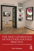 The Next Generation of Solution Focused Practice