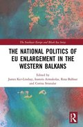The National Politics of EU Enlargement in the Western Balkans