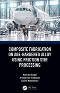 Composite Fabrication on Age-Hardened Alloy using Friction Stir Processing