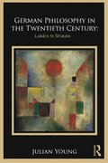German Philosophy in the Twentieth Century