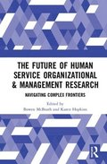 The Future of Human Service Organizational &; Management Research