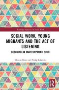 Social Work, Young Migrants and the Act of Listening