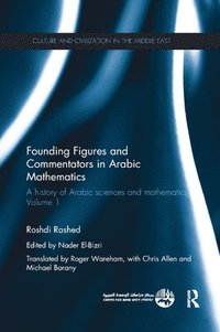 Founding Figures and Commentators in Arabic Mathematics