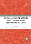 Cultural-Historical Activity Theory Approaches to Design-Based Research