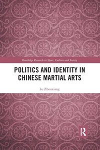 Politics and Identity in Chinese Martial Arts