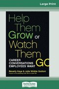 Help Them Grow or Watch Them Go (16pt Large Print Edition)
