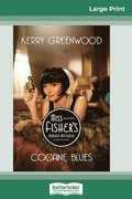 Cocaine Blues: A Phryne Fisher Mystery (16pt Large Print Edition)