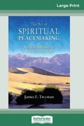 The Art of Spiritual Peacemaking: Secret Teachings from Jeshua ben Joseph (16pt Large Print Edition)