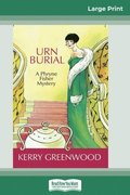 Urn Burial: A Phryne Fisher Mystery (16pt Large Print Edition)