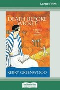 Death Before Wicket: A Phryne Fisher Mystery (16pt Large Print Edition)