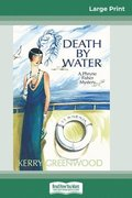 Death by Water: A Phryne Fisher Mystery (16pt Large Print Edition)