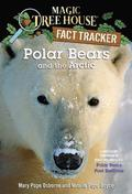 Magic Tree House Fact Tracker #16 Polar Bears And The Arctic