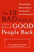 12 Bad Habits That Hold Good People Back