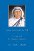 Jesus Is My All in All: Praying with the 'saint of Calcutta'