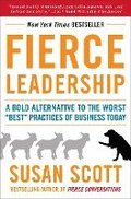 Fierce Leadership: A Bold Alternative to the Worst 'best' Practices of Business Today