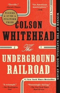 Underground Railroad (Pulitzer Prize Winner) (National Book Award Winner) (Oprah's Book Club)