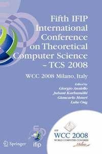 Fifth IFIP International Conference on Theoretical Computer Science - TCS 2008