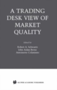 Trading Desk View of Market Quality