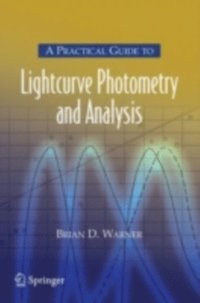 Practical Guide to Lightcurve Photometry and Analysis