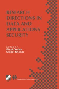 Research Directions in Data and Applications Security