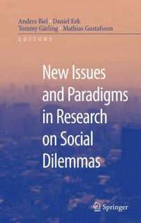 New Issues and Paradigms in Research on Social Dilemmas