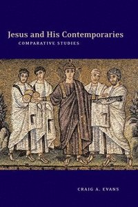 Jesus and His Contemporaries: Comparative Studies