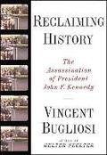 Reclaiming History - The Assassination of President John F. Kennedy