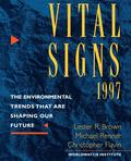 Vital Signs 1997 Are Shaping Our Future