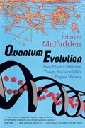 Quantum Evolution: How Physics' Weirdest Theory Explains Life's Biggest Mystery