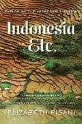 Indonesia, Etc. - Exploring the Improbable Nation