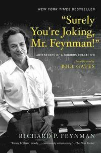 'surely You`Re Joking, Mr. Feynman!' - Adventures Of A Curious Character