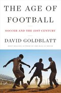Age Of Football - Soccer And The 21st Century