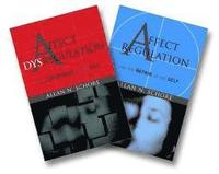 Affect Regulation and the Repair of the Self &; Affect Dysregulation and Disorders of the Self Two-Book Set