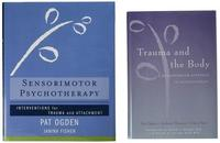 Trauma and the Body/Sensorimotor Psychotherapy Two-Book Set