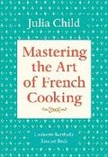 Mastering the Art of French Cooking, Volume 1: A Cookbook
