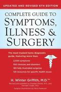 The Complete Guide to Symptoms, Illness &; Surgery - Revised 6th Edition