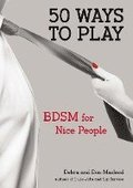 50 Ways to Play: BDSM for Nice People