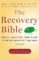 The Recovery Bible: Discover the Classic Books That Inspired the Founders of the Modern Recovery Movement--Includes the Original Landmark