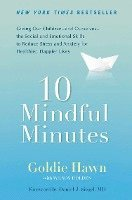 10 Mindful Minutes: Giving Our Children--And Ourselves--The Social and Emotional Skills to Reduce St Ress and Anxiety for Healthier, Happy