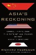 Asia's Reckoning: China, Japan, and the Fate of U.S. Power in the Pacific Century