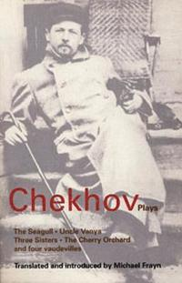 Chekhov Plays: 'The Seagull', 'Uncle Vanya', 'Three Sisters' and 'The Cherry Orchard'