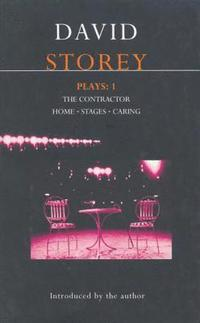 Storey Plays: v. 1 'The Contractor', 'Home', 'Stages', 'Caring'