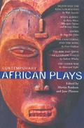Contemporary African Plays: Death and the King's; Anowa; Chattering and the Song; Rise and Shine of Comrade; Woza Albert!; Other War