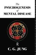 The Psychogenesis of Mental Disease