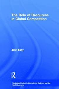The Role of Resources in Global Competition