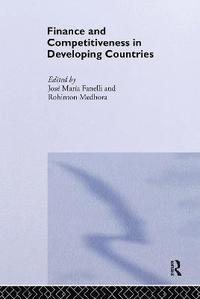 finance and competitiveness in developing countries medhora rohinton fanelli jos m