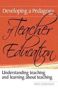 Developing a Pedagogy of Teacher Education