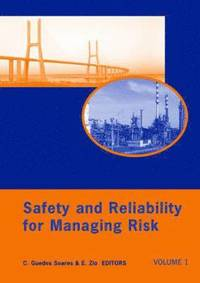 Safety and Reliability for Managing Risk, Three Volume Set