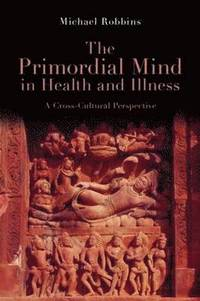 The Primordial Mind in Health and Illness