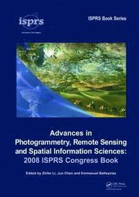 Advances in Photogrammetry, Remote Sensing and Spatial Information Sciences: 2008 ISPRS Congress Book